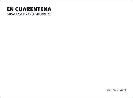 En cuarentena | Siracusa Bravo Guerrero | Maclein Y Parker | Editorial de libros independiente | Venta de libros online