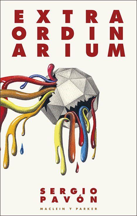 Extraordinarium | Sergio Pavón | Maclein Y Parker | Editorial de libros independiente | Venta de libros online