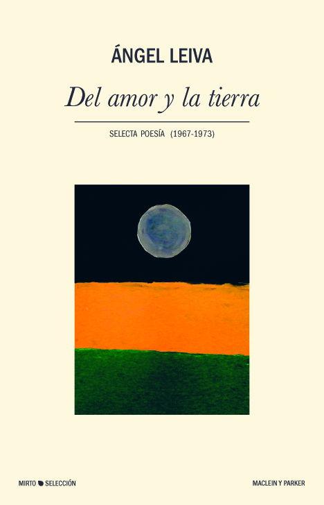 Del amor y la tierra | Ángel Leiva | Maclein Y Parker | Editorial de libros independiente | Venta de libros online