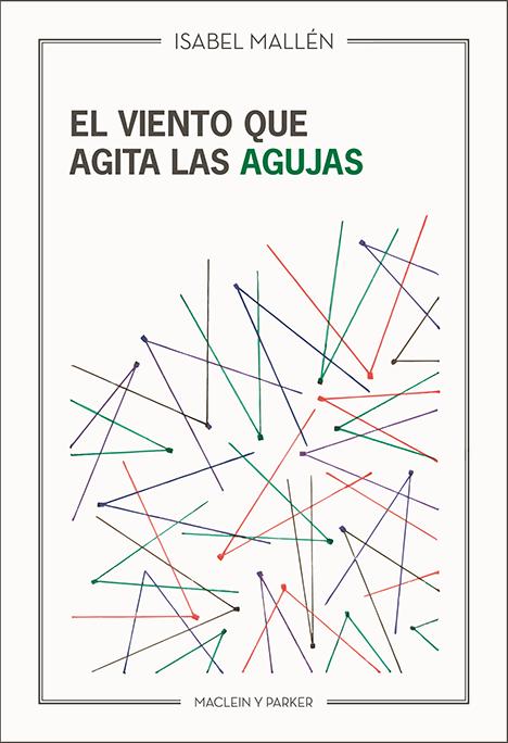 El viento que agita las agujas | Isabel Mallén | Maclein y Parker | Editorial de libros independiente | Venta de libros online