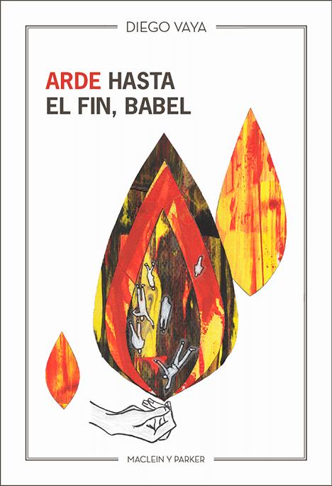 Arde hasta el fin, Babel | Diego Vaya | Maclein y Parker | Editorial de libros independiente | Venta de libros online