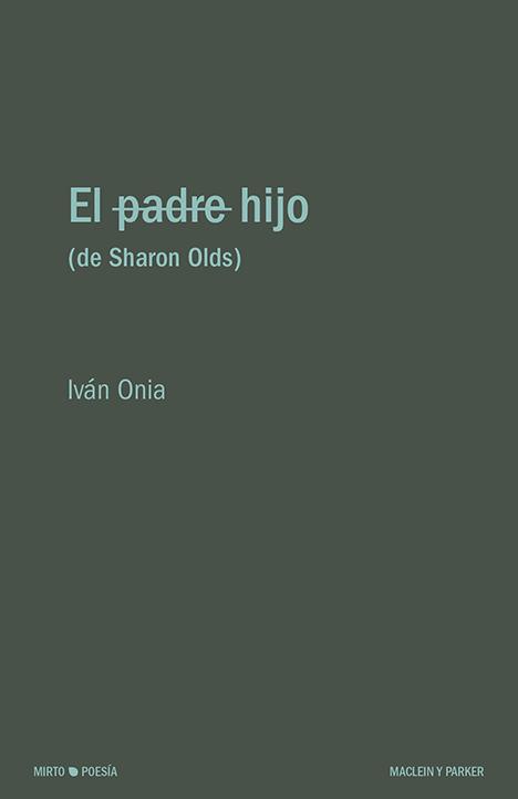 El hijo (de Sharon Olds) | Iván Onia | Maclein y Parker | Editorial de libros independiente | Venta de libros online