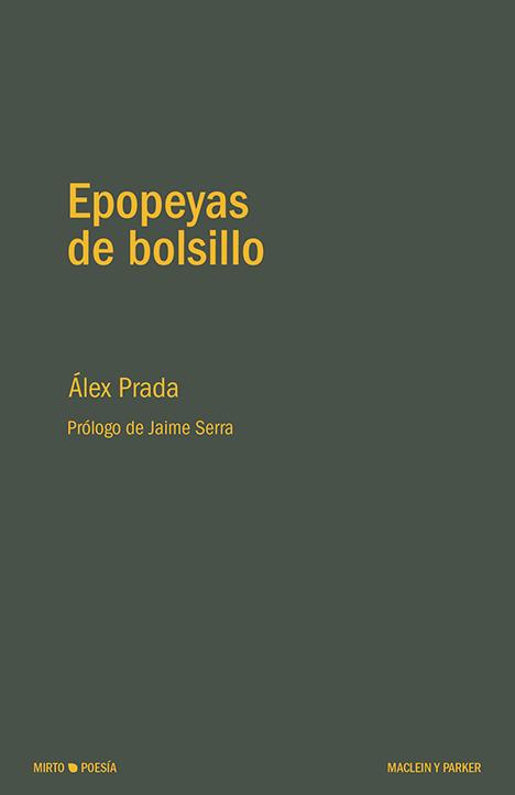 Epopeyas de bolsillo | Álex Prada | Maclein y Parker | Editorial de libros independiente | Venta de libros online