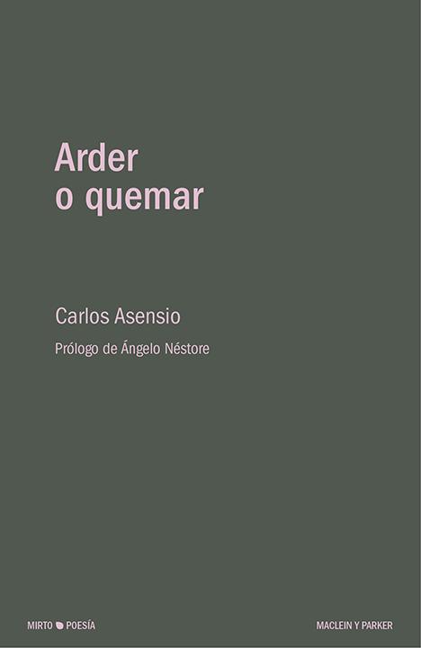 Arder o quemar | Carlos Asensio | Maclein y Parker | Editorial de libros independiente | Venta de libros online