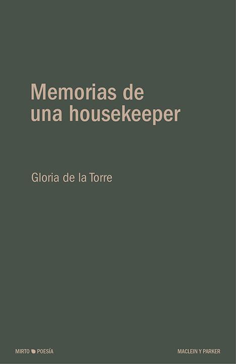 Memorias de una housekeeper | Gloria de la Torre | Maclein y Parker | Editorial de libros independiente | Venta de libros online