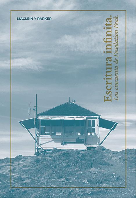 Escritura infinita. Los cincuenta de Desolation Peak | Maclein y Parker | Editorial de libros independiente | Venta de libros online