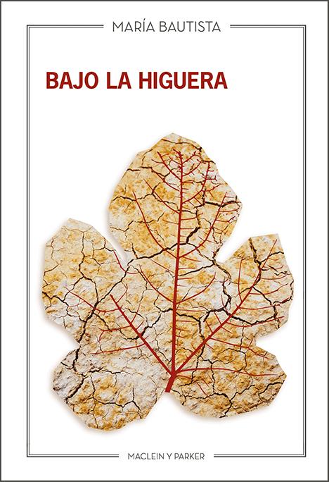 Bajo la higuera | María Bautista Maclein y Parker | Editorial de libros independiente | Venta de libros online