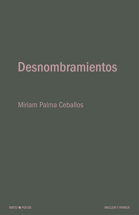 Desnombramientos | Miriam Palma Ceballos | Maclein y Parker | Editorial de libros independiente | Venta de libros online