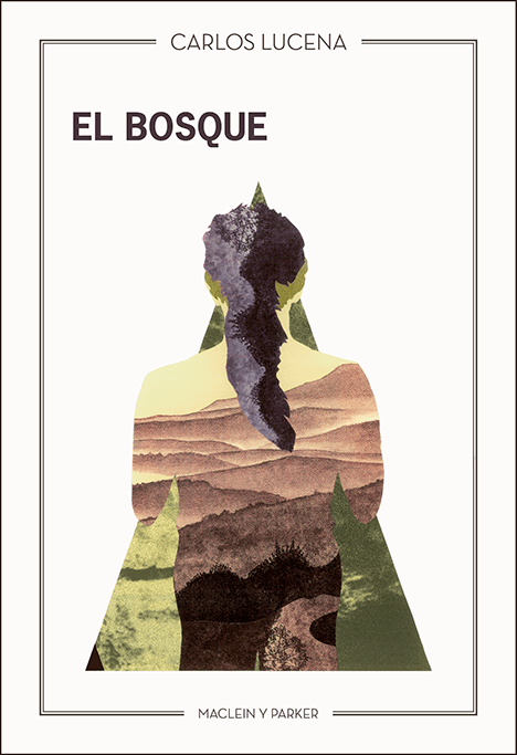El bosque | Carlos Lucena | Maclein y Parker | Editorial de libros independiente | Venta de libros online