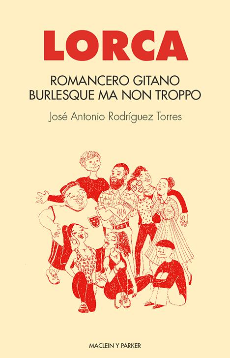 Romancero gitano. Burlesque ma non troppo | José Antonio Rodríguez Torres | Maclein y Parker | Editorial de libros independiente | Venta de libros online