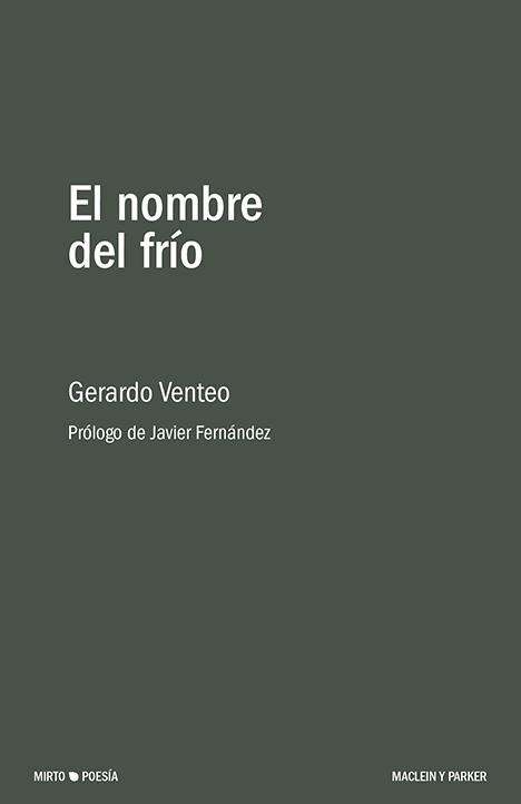 El nombre del frío | Gerardo Venteo | Maclein y Parker | Editorial de libros independiente | Venta de libros online