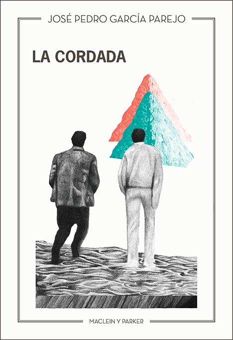 La cordada | José Pedro García Parejo | Maclein y Parker | Editorial de libros independiente | Venta de libros online