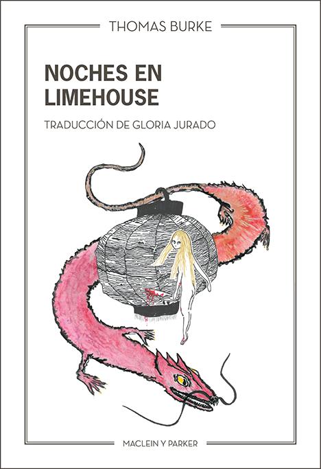 Noches en Limehouse | Thomas Burke | Maclein y Parker | Editorial de libros independiente | Venta de libros online
