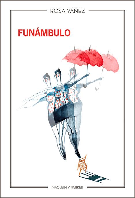 Funámbulo | Rosa Yáñez | Maclein y Parker | Editorial de libros independiente | Venta de libros online