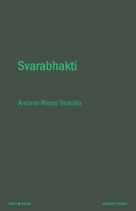 Svarabhakti | Antonio Rivero Taravillo | Maclein y Parker | Editorial de libros independiente | Venta de libros online