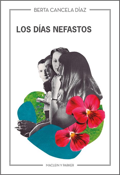 Los días nefastos | Berta Cancela Díaz | Maclein y Parker | Editorial de libros independiente | Venta de libros online