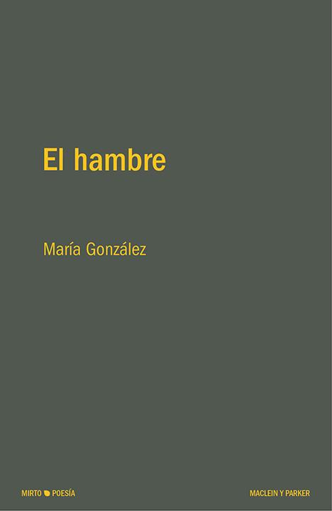El hambre | María González | Maclein y Parker | Editorial de libros independiente | Venta de libros online