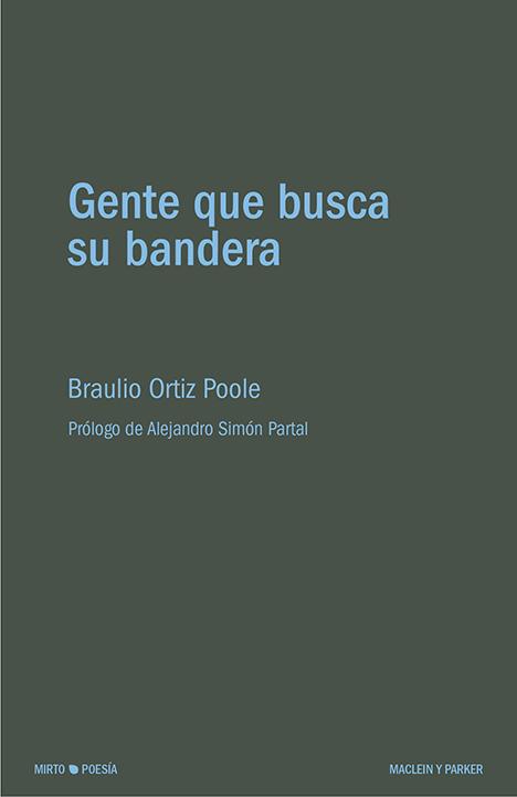 Gente que busca su bandera | Braulio Ortiz Poole | Maclein y Parker | Editorial de libros independiente | Venta de libros online
