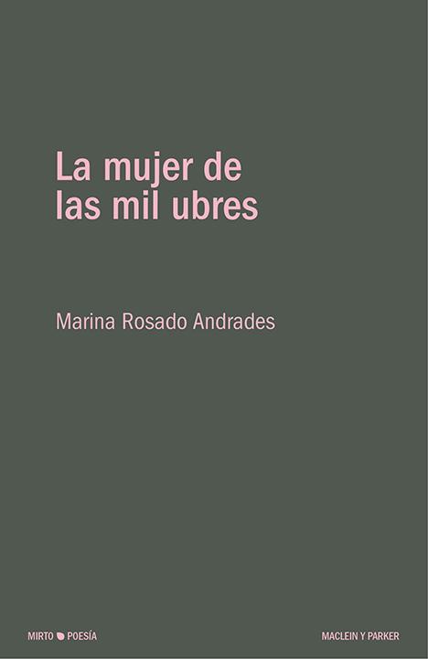 La mujer de las mil ubres | Marina Rosado Andrades | Maclein y Parker | Editorial de libros independiente | Venta de libros online
