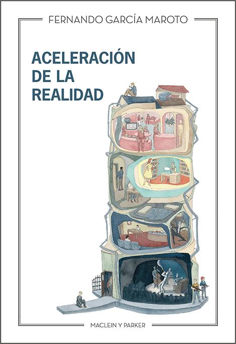 Aceleración de la realidad | Fernando García Maroto | Maclein y Parker | Editorial de libros independiente | Venta de libros online