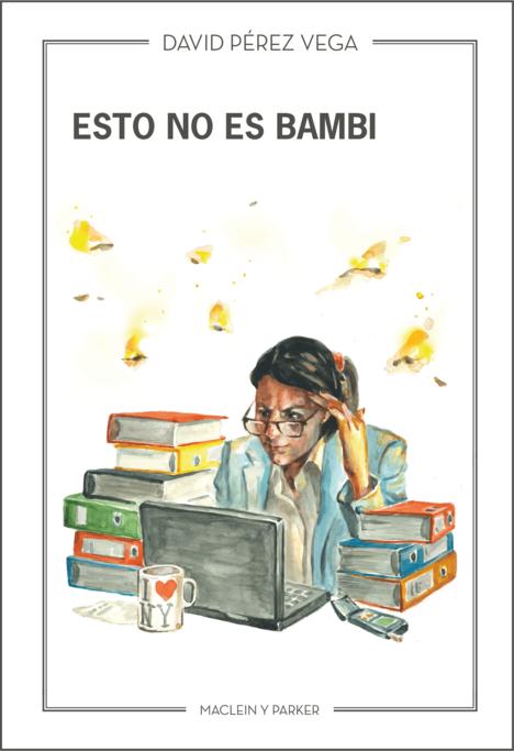Esto no es Bambi | David Pérez Vega | Maclein y Parker | Editorial de libros independiente | Venta de libros online