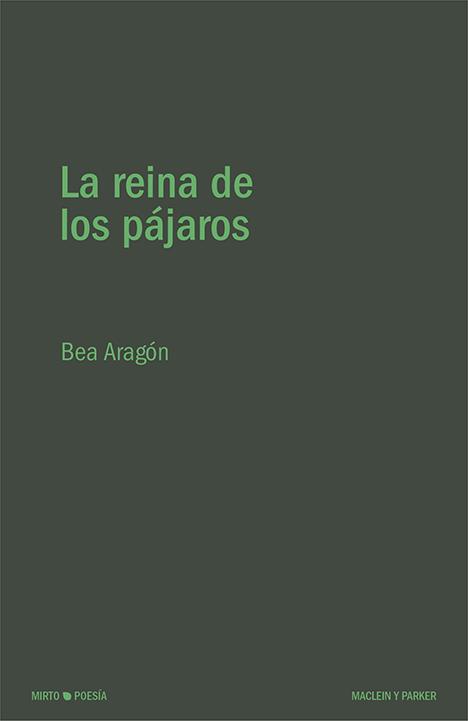 La reina de los pájaros | Bea Aragón | Maclein y Parker | Editorial de libros independiente | Venta de libros online